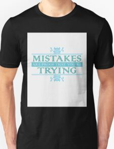 Mistakes Are Proof that You're Trying Unisex T-Shirt