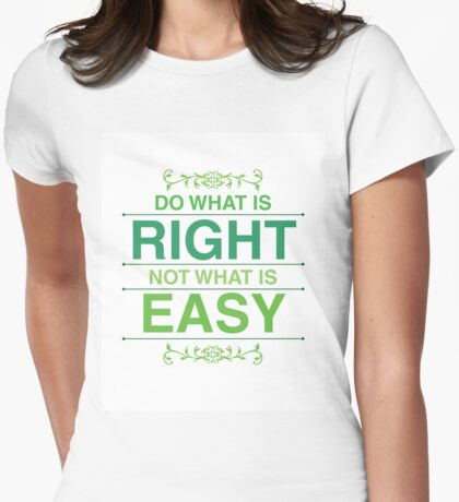 Do What Is Right Not What Is Easy Womens Fitted T-Shirt