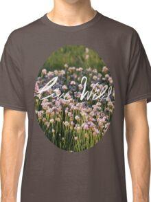 Live Wild - Flowers Classic T-Shirt