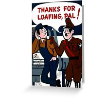 World War 2 Propaganda Poster - WW2 Poster - Nazi - Hitler  Greeting Card