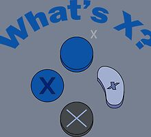 What's X? by GweavDesign