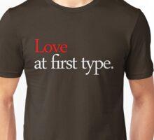 Love at first type - dark shirt Unisex T-Shirt