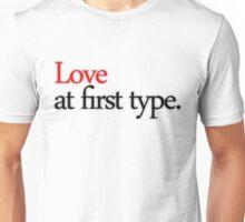 Love at first type - light shirt Unisex T-Shirt