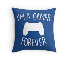 I'M A GAMER FOREVER Throw Pillow