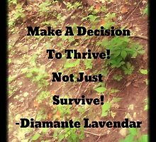 Make A Decision To Thrive by Diamante Lavendar by DiamanteLavenda