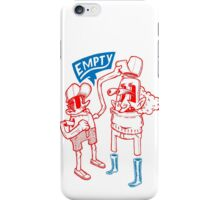 You Are Empty!  iPhone Case/Skin