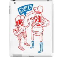 You Are Empty!  iPad Case/Skin