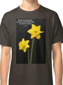 Daffodils Quotation Classic T-Shirt