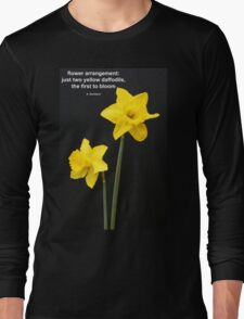 Daffodils Quotation Long Sleeve T-Shirt