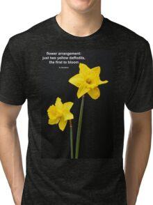 Daffodils Quotation Tri-blend T-Shirt