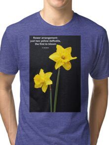 Daffodils Quotation Tri-blend T-Shirt