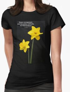 Daffodils Quotation Womens Fitted T-Shirt