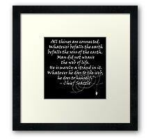 """All things are Connected.. In the Web of Life"" quote Framed Print"