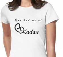 You Had Me At Kadan - Iron Bull Womens Fitted T-Shirt