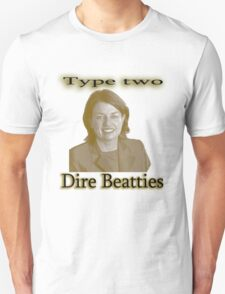 Type two dire beatties T-Shirt