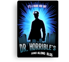 Dr. Horribles sing-along blog  Canvas Print
