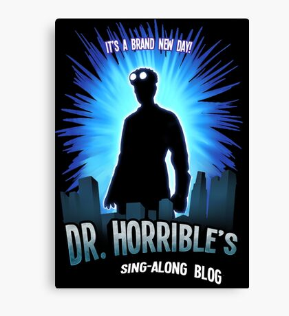 Dr. Horribles sing-along blog  Canvas Print