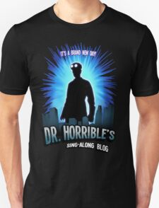 Dr. Horribles sing-along blog  Unisex T-Shirt