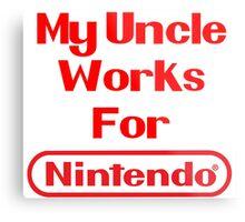 My Uncle Works for Nintendo Metal Print