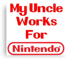 My Uncle Works for Nintendo Canvas Print