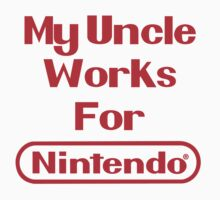 My Uncle Works for Nintendo Kids Clothes
