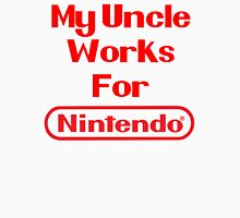 My Uncle Works for Nintendo Unisex T-Shirt