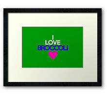 I love broccoli Framed Print