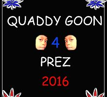 Quaddy Goon 4 Prez by MoistGoose