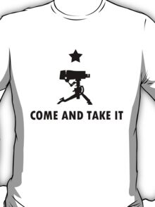 Come and Take it - TF2 T-Shirt