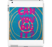 Can You Dig It? iPad Case/Skin