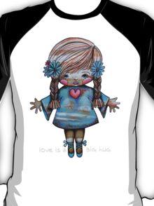 Love is a BIG hug Tee T-Shirt