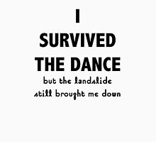 I Survived The Dance  Unisex T-Shirt