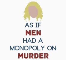 As if Men Had a Monopoly on Murder Kids Clothes