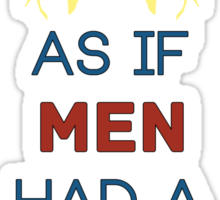 As if Men Had a Monopoly on Murder Sticker