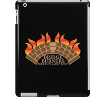 Bridgeburners first in last out with a burning bridge iPad Case/Skin