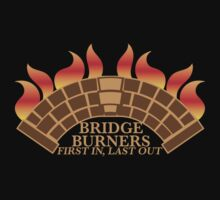 Bridgeburners first in last out with a burning bridge Kids Tee