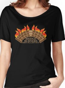 Bridgeburners first in last out with a burning bridge Women's Relaxed Fit T-Shirt