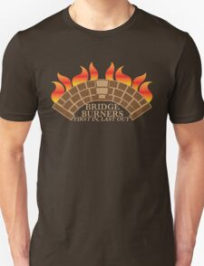 Bridgeburners first in last out with a burning bridge T-Shirt