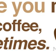 I love you more than coffee, sometimes Sticker