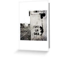 Free your soul Greeting Card
