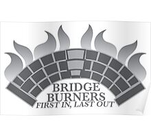 Bridge Burners First in, Last out in grey Poster
