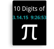 10 Digits of Pi - Black Geek T-Shirt for Pi Day 2015  Canvas Print
