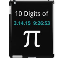 10 Digits of Pi - Black Geek T-Shirt for Pi Day 2015  iPad Case/Skin