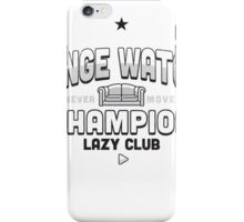Lazy Club - Binge Watch Champion iPhone Case/Skin