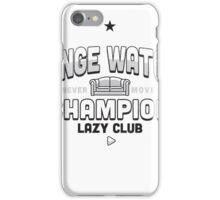 Lazy Club - Binge Watch Champion iPhone Case/Skin