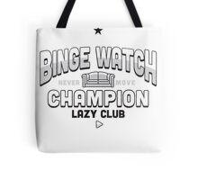 Lazy Club - Binge Watch Champion Tote Bag