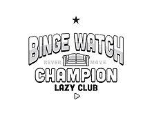 Lazy Club - Binge Watch Champion Photographic Print