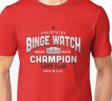 Lazy Club - Binge Watch Champion Unisex T-Shirt