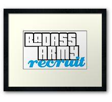 BADASS ARMY RECRUIT Framed Print