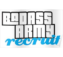 BADASS ARMY RECRUIT Poster